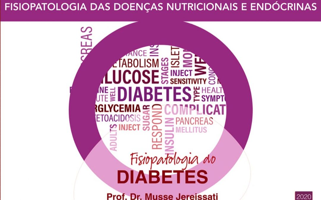 VIDEOAULA: Fisiopatologia do Diabetes – Parte 3/3